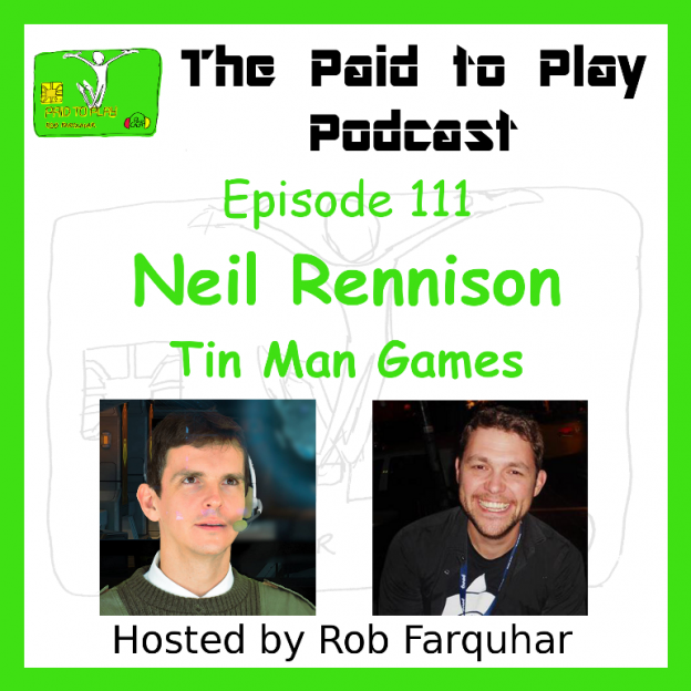 Neil Rennison, Tin Man Games - Episode 111 - The Paid to