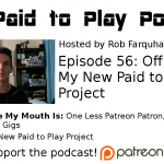 My New Paid to Play Project – Episode 56