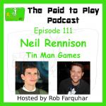 Neil Rennison, Tin Man Games – Episode 111
